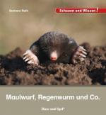 Cover-Bild Maulwurf, Regenwurm und Co.