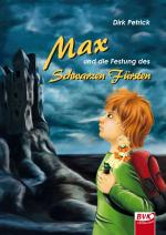 Cover-Bild Max und die Festung des Schwarzen Fürsten