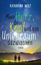 Cover-Bild Mein Herz, dein Kopf und ein Universum dazwischen