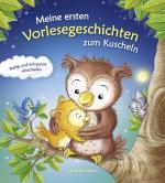 Cover-Bild Meine ersten Vorlesegeschichten zum Kuscheln - Ruhig und entspannt einschlafen. Die Einschlafhilfe mit Geschichten zum Vorlesen und Einschlafen für Kinder schon ab 12 Monate.