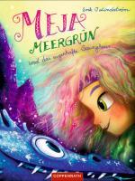 Cover-Bild Meja Meergrün und das sagenhafte Seeungeheuer