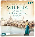 Cover-Bild Milena und die Briefe der Liebe. Kafka ist ihr Leben, das Schreiben ihre Leidenschaft