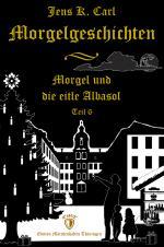 Cover-Bild Morgel und die eitle Albasol (Ein Weihnachtsmärchen)