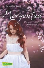 Cover-Bild Morgentau. Die Auserwählte der Jahreszeiten (1. Buch)
