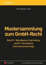 Cover-Bild Mustersammlung zum GmbH-Recht / Mustersammlung zum GmbH-Recht, Band IV - Beendigung, Umgründung, Unternehmensverträge