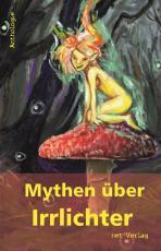 Cover-Bild Mythen über Irrlichter