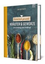 Cover-Bild Natürlich gesund: Kräuter und Gewürze