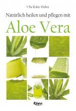 Cover-Bild Natürlich heilen und pflegen mit Aloe Vera