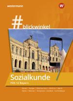 Cover-Bild #blickwinkel / #blickwinkel - Geschichte/Sozialkunde für Fachoberschulen und Berufsoberschulen – Ausgabe Bayern
