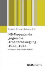 Cover-Bild NS-Propaganda gegen die Arbeiterbewegung 1933–1945