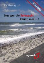 Cover-Bild Nur wer die Sehnsucht kennt, weiß...!