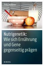 Cover-Bild Nutrigenetik: Wie sich Ernährung und Gene gegenseitig prägen