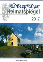 Cover-Bild Oberpfälzer Heimatspiegel / Oberpfälzer Heimatspiegel 2017