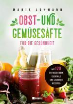 Cover-Bild Obst- und Gemüsesäfte für die Gesundheit
