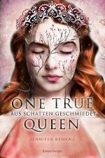 Cover-Bild One True Queen, Band 2: Aus Schatten geschmiedet