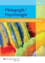 Cover-Bild Pädagogik/Psychologie für die sozialpädagogische Erstausbildung –... / Pädagogik/Psychologie für die sozialpädagogische Erstausbildung - Kinderpflege, Sozialassistenz