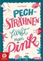 Cover-Bild Pechsträhnen färbt man pink