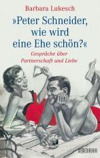 Cover-Bild Peter Schneider, wie wird eine Ehe schön?