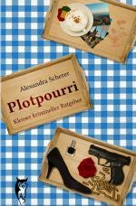 Cover-Bild Plotpourri / Plotpourri: Kleiner krimineller Ratgeber