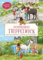 Cover-Bild Ponyschule Trippelwick Doppelband (Enthält die Bände 1: Hörst du die Ponys flüstern? / 2: Ein Einhorn spricht nicht mit jedem)