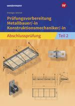 Cover-Bild Prüfungsvorbereitung / Prüfungsvorbereitung Metallbauer/-in Konstruktionsmechaniker/-in