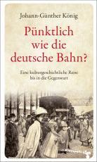 Cover-Bild Pünktlich wie die deutsche Bahn?