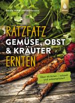 Cover-Bild Ratzfatz Gemüse, Obst & Kräuter ernten