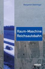 Cover-Bild Raum-Maschine Reichsautobahn