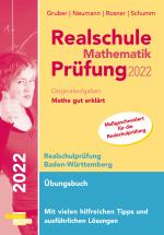 Cover-Bild Realschule Mathematik-Prüfung 2022 Originalaufgaben Mathe gut erklärt Baden-Württemberg