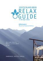 Cover-Bild RELAX Guide 2019 Deutschland, kritisch getestet: alle Wellness- und Gesundheitshotels. Extra: Südtirol – die 25 Top-Spa-Hotels