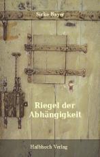Cover-Bild Riegel der Abhängigkeit