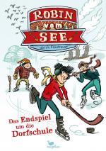 Cover-Bild Robin vom See - Das Endspiel um die Dorfschule