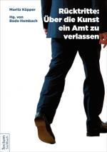 Cover-Bild Rücktritte: Über die Kunst, ein Amt zu verlassen