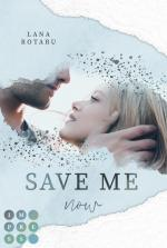 Cover-Bild Save Me Now (Crushed-Trust-Reihe 3)