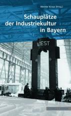 Cover-Bild Schauplätze der Industriekultur in Bayern