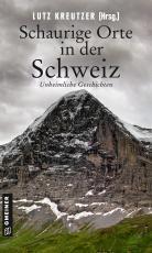 Cover-Bild Schaurige Orte in der Schweiz