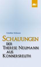 Cover-Bild Schauungen der Therese Neumann aus Konnersreuth