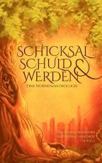 Cover-Bild Schicksal, Schuld & Werden