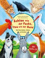 Cover-Bild Schlau wie der Fuchs, treu wie der Hund – Wie Tiere lieben, fühlen und denken