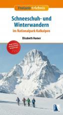 Cover-Bild Schneeschuh- und Winterwandern im Nationalpark Kalkalpen (erw. Neuauflage)