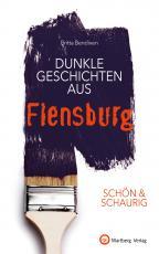 Cover-Bild SCHÖN & SCHAURIG - Dunkle Geschichten aus Flensburg