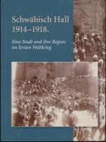 Cover-Bild Schwäbisch Hall 1914-1918