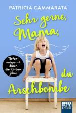 Cover-Bild Sehr gerne, Mama, du Arschbombe
