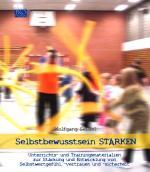 Cover-Bild Selbstbewusstsein STÄRKEN - Unterrichts- und Trainingsmaterialien zur Stärkung und Entwicklung von Selbstwertgefühl, -vertrauen und -sicherheit (Ordner)