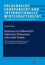 Cover-Bild Sezession im Völkerrecht – Faktisches Phänomen oder reale Utopie