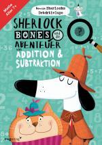 Cover-Bild Sherlock Bones und die Abenteuer von Addition und Subtraktion