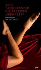 Cover-Bild Sind Tangotänzer die besseren Liebhaber?