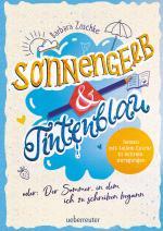 Cover-Bild Sonnengelb & Tintenblau oder: Der Sommer, in dem ich zu schreiben begann (Roman mit tollem Extra: 21 Schreibanregungen)