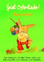 Cover-Bild Spiel Osterlieder! Die schönsten neuen Kinderlieder zu Ostern