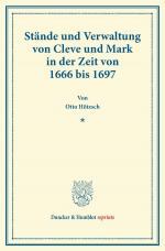Cover-Bild Stände und Verwaltung von Cleve und Mark in der Zeit von 1666 bis 1697.